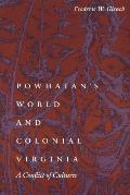 Powhatans World & Colonial Virginia Powhatans World & Colonial Virginia A Conflict of Cultures a Conflict of Cultures