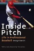 Inside Pitch: Life in Professional Baseball