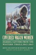 Covered Wagon Women, Volume 8: Diaries and Letters from the Western Trails, 1862-1865