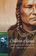Children of Grace The Nez Perce War of 1877