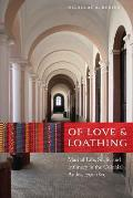 Of Love & Loathing: Marital Life, Strife, and Intimacy in the Colonial Andes, 1750-1825