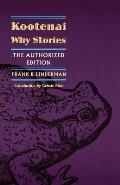 Kootenai Why Stories The Authorized Edition