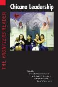 Chicana Leadership The Frontiers Reader