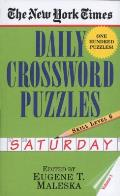 The New York Times Daily Crossword Puzzles: Saturday, Volume 1: Skill Level 6