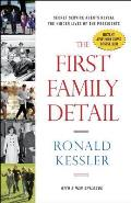First Family Detail Secret Service Agents Reveal the Hidden Lives of the Presidents