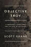 Objective Troy A Terrorist a President & the Rise of the Drone