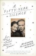Fifty Year Silence Love War & A Ruined House in France
