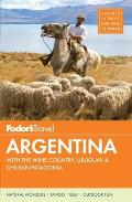 Fodors Argentina With the Wine Country Uruguay & Chilean Patagonia