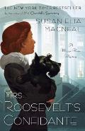 Mrs. Roosevelts Confidante: A Maggie Hope Mystery