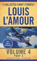 Collected Short Stories of Louis LAmour Volume 4 Part 2 Adventure Stories