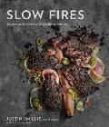 Slow Fires Mastering New Ways to Braise Roast & Grill
