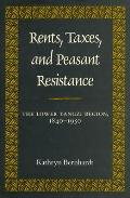 Rents, Taxes, and Peasant Resistance: The Lower Yangzi Region, 1840-1950