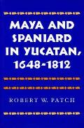 Maya and Spaniard in Yucatan, 1648-1812