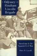 Odyssey of the Abraham Lincoln Brigade: Americans in the Spanish Civil War