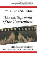 The Battleground of the Curriculum: Liberal Education and American Experience