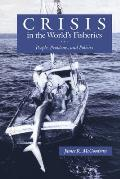 Crisis in the Worlds Fisheries People Problems & Policies