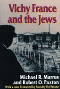 Vichy France & the Jews With a New Foreword 1995 by Stanley Hoffmann