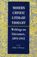 Modern Chinese Literary Thought Writings on Literature 1893 1945