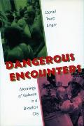 Dangerous Encounters: Meanings of Violence in a Brazilian City