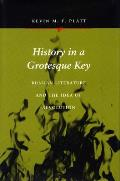 History in a Grotesque Key: Russian Literature and the Idea of Revolution