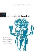 The Gender of Freedom: Fictions of Liberalism and the Literary Public Sphere