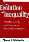 The Evolution of Inequality: War, State Survival, and Democracy in Comparative Perspective