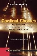 Cardinal Choices: Presidential Sciences Advising from the Atomic Bomb to SDI