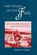 The Voyage of the Afrolica: New England Merchants and the Opium Trade