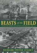 Beasts of the Field: A Narrative History of California Farmworkers, 1769-1913