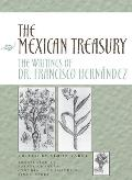 The Mexican Treasury: The Writings of Dr. Francisco Hern?ndez