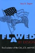 Flawed by Design The Evolution of the CIA Jcs & Nsc