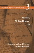 Human, All Too Human I / A Book for Free Spirits: A Book for Free Spirits, Volume 3