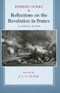 Reflections on the Revolution in France A Critical Edition