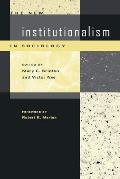 The New Institutionalism in Sociology
