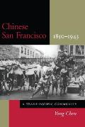 Chinese San Francisco 1850 1943 A Trans Pacific Community