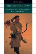 Manchu Way The Eight Banners & Ethnic Identity in Late Imperial China