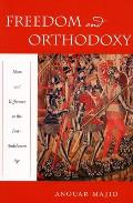 Freedom and Orthodoxy: Islam and Difference in the Post-Andalusian Age