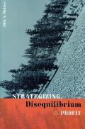 Strategizing, Disequilibrium, and Profit