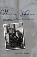 Working Mothers and the Welfare State: Religion and the Politics of Work-Family Policies in Western Europe and the United States