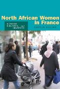 North African Women in France: Gender, Culture, and Identity