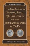 The Sad Story of Burton, Speke, and the Nile; Or, Was John Hanning Speke a CAD?: Looking at the Evidence