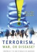 Terrorism, War, or Disease?: Unraveling the Use of Biological Weapons