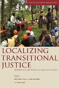 Localizing Transitional Justice Interventions & Priorities After Mass Violence