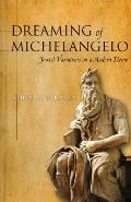 Dreaming of Michelangelo: Jewish Variations on a Modern Theme