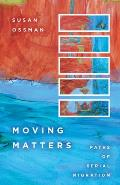Moving Matters: Paths of Serial Migration