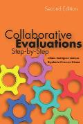 Collaborative Evaluations: Step-By-Step, Second Edition