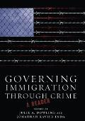 Governing Immigration Through Crime: A Reader