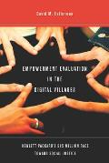 Empowerment Evaluation in the Digital Villages: Hewlett-Packard's $15 Million Race Toward Social Justice