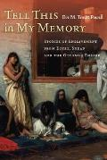 Tell This in My Memory: Stories of Enslavement from Egypt, Sudan, and the Ottoman Empire