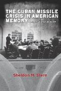 Cuban Missile Crisis In American Memory Myths Versus Reality